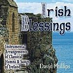 David Phillips Irish Blessings