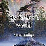 David Phillips My Father's World