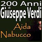 Orchestra Dell' Arena Di Verona 200 Anni Di Giuseppe Verdi: Aida, Nabucco