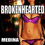 Medina Brokenhearted