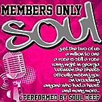 Soul Deep Members Only: Soul