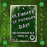 The Dreamers Ultimate St Patrick's Day! - Irish Jig, Vol. 2 (Instrumental)