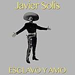 Javier Solís Esclavo Y Amo