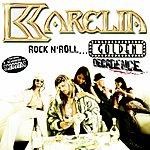Karelia Golden Decadence (Rock N' Roll)