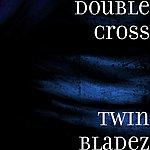 Double Cross Twin Bladez