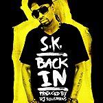 S.K. Back In (Feat. Dj Illustrious)