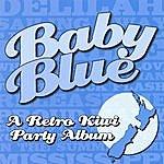 Baby Blue A Retro Kiwi Party Album
