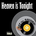 Off The Record Heaven Is Tonight
