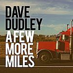 Dave Dudley A Few More Miles