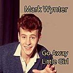 Mark Wynter Go Away Little Girl