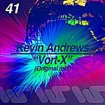 Kevin Andrews Vort-X (Original Mix)