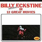 Billy Eckstine 12 Great Movies