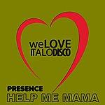 Presence Help Me Mama, Vol. 2