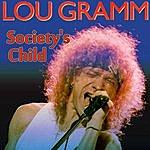 Lou Gramm Society's Child