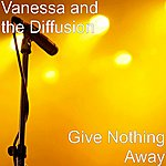Vanessa Give Nothing Away