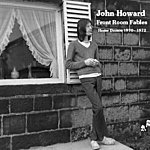 John Howard Front Room Fables: Home Demos 1970-1972 (Ep)