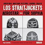 Los Straitjackets Aerostar/ Für Sofia - Single