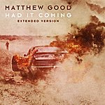 Matthew Good Had It Coming (Extended Version)
