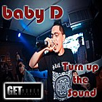 Baby D Turn Up The Sound