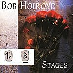 Bob Holroyd Stages