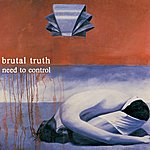 Brutal Truth Need To Control (Redux)