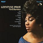 Leontyne Price Verdi Heroines: 15 Great Arias And Scenes From 8 Operas