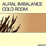 Aural Imbalance Cold Room (Remixes)