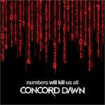 Concord Dawn Numbers Will Kill Us All