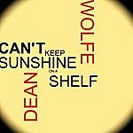 Dean Wolfe Can't Keep Sunshine On A Shelf