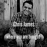 Chris James Where You Are Tonight