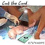 El*a*Kwents Cut The Cord