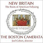 Boston Camerata New Britain: The Roots Of American Folksong
