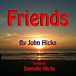 John Hicks Friends (Feat. Danielle Hicks)