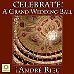 André Rieu Celebrate! A Grand Wedding Ball With André Rieu