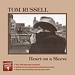 Tom Russell Heart On A Sleeve (Remastered)