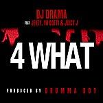 DJ Drama 4 What Feat. Jeezy, Yo Gotti & Juicy J