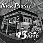 Nick Piunti 13 In My Head