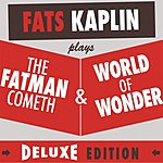 Fats Kaplin The Fatman Cometh & World Of Wonder (Deluxe Edition)