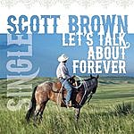 Scott Brown Let's Talk About Forever