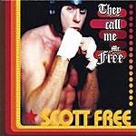 Scott Free They Call Me Mr. Free