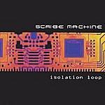 Scribe Machine Isolation Loop