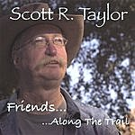 Scott R. Taylor Friends Along The Trail