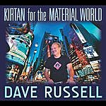 Dave Russell Kirtan For The Material World