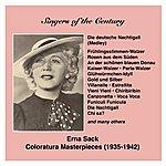 Erna Sack Singers Of The Century: Erna Sack - The German Nightingale Sings Coloratura Masterpieces (1935-1942)
