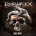 Bobaflex Bad Man