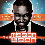 Sam The Mission/The Vision (Part1)