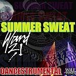 Ward 21 Summer Sweat Dancetrumental