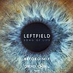Leftfield Song Of Life (Betoko Mix)