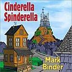 Mark Binder Cinderella Spinderella - Single