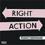 Franz Ferdinand Right Action